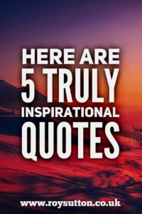 Truly Inspirational Quotes