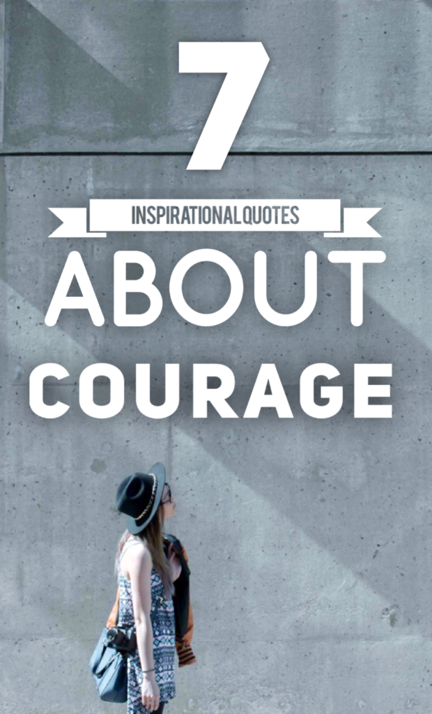 7 Inspirational Quotes About Courage Roy Sutton