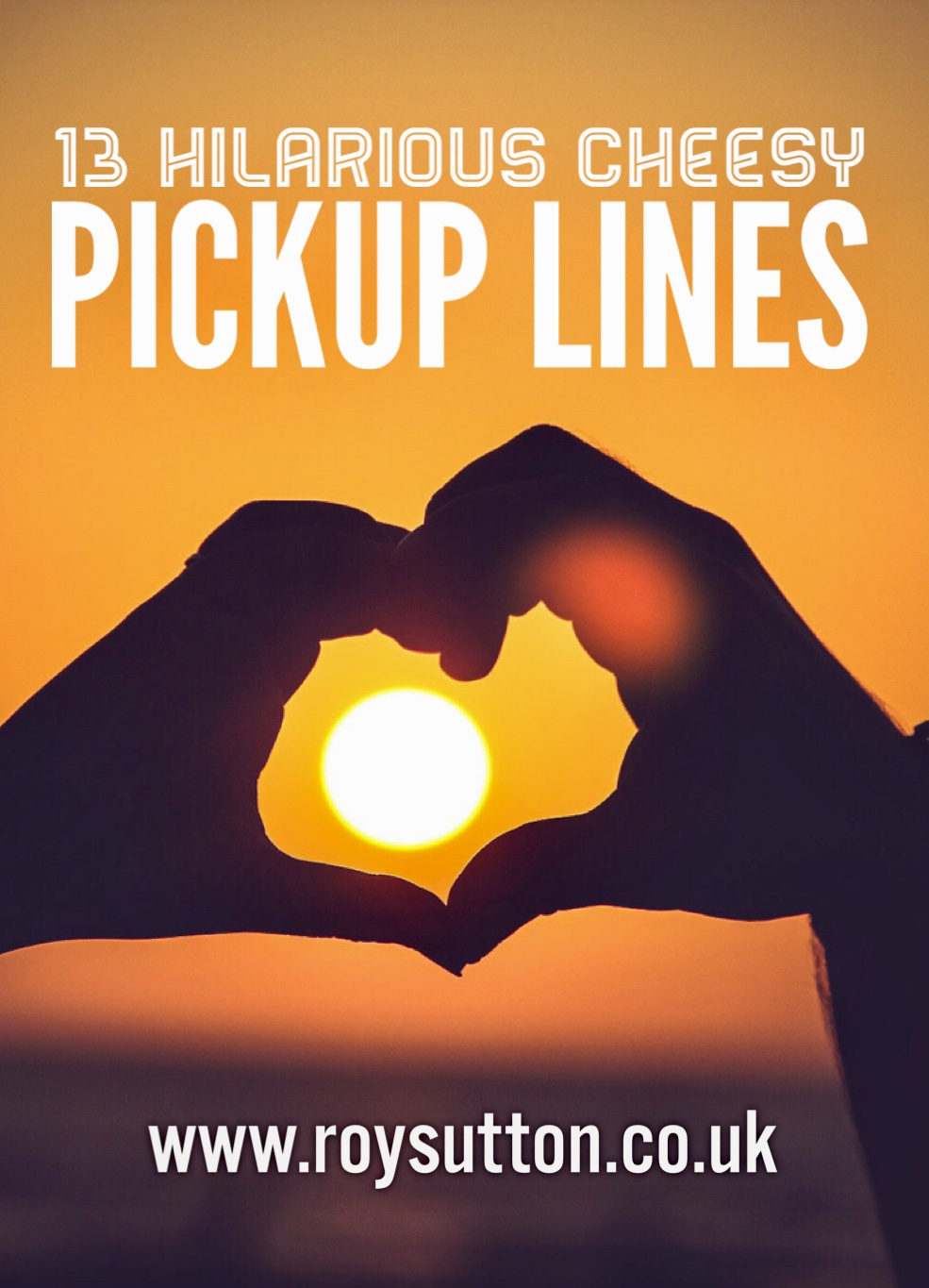 5603ee1b 33 Hilarious Cheesy Pick-Up Lines - Roy Sutton