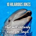 10 hilarious jokes that will certainly make you laugh