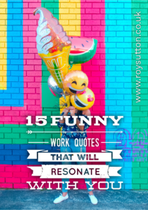 15 funny work quotes that will certainly resonate with you