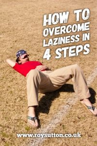 How To Overcome Laziness In 4 Steps