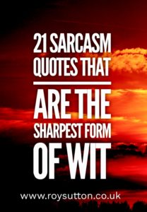 21 sarcasm quotes that are the sharpest form of wit