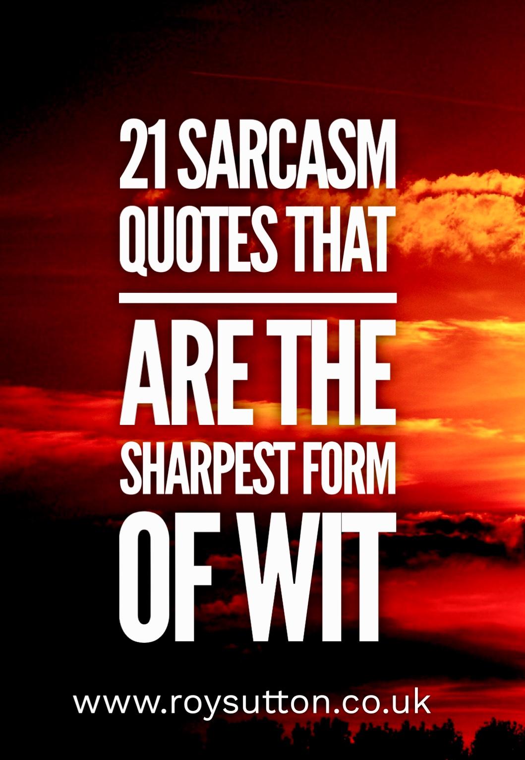 Funny quotes sarcasm Sarcastic Quotes