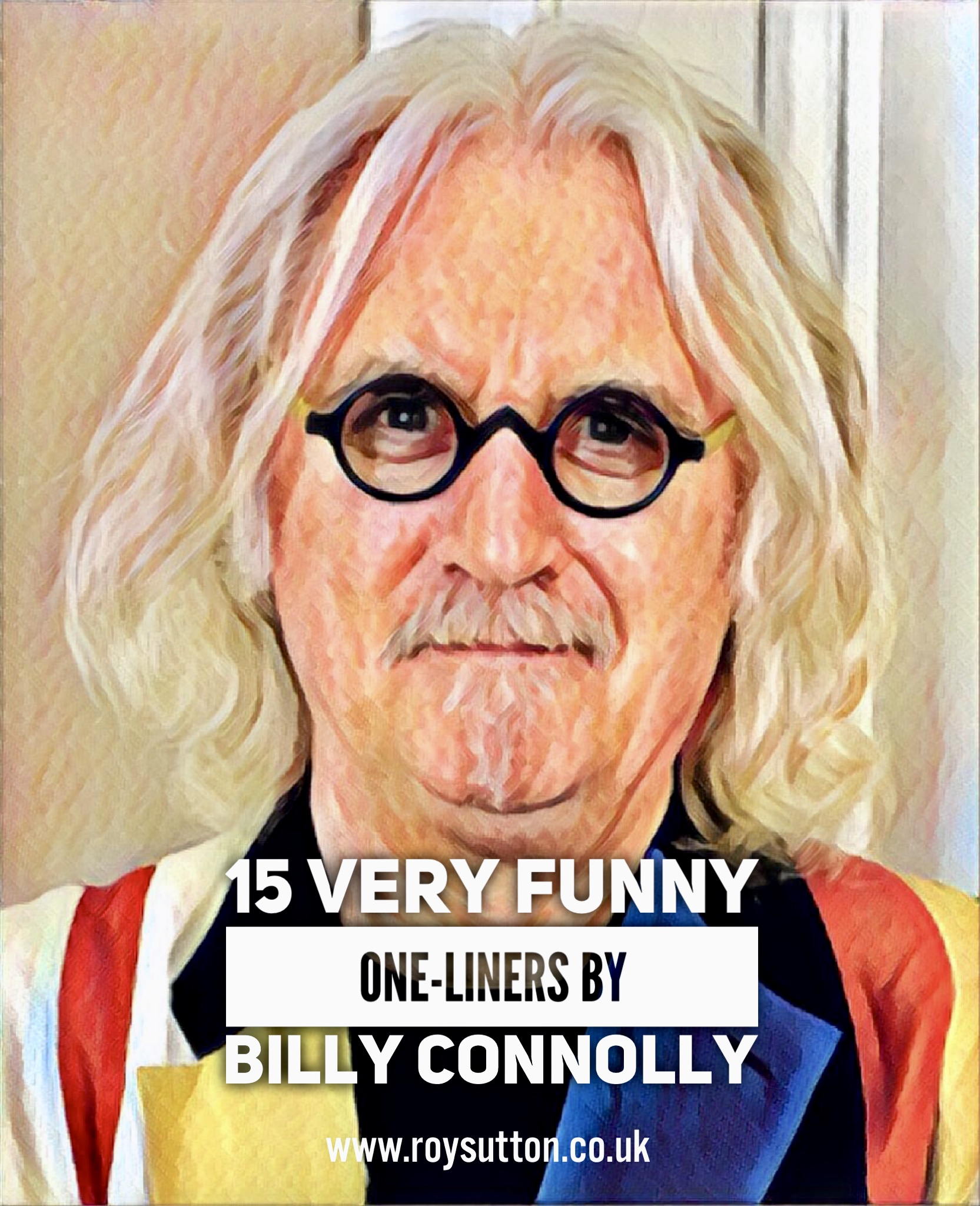 48b0ae30 15 Very Funny One-Liners by Billy Connolly - Roy Sutton