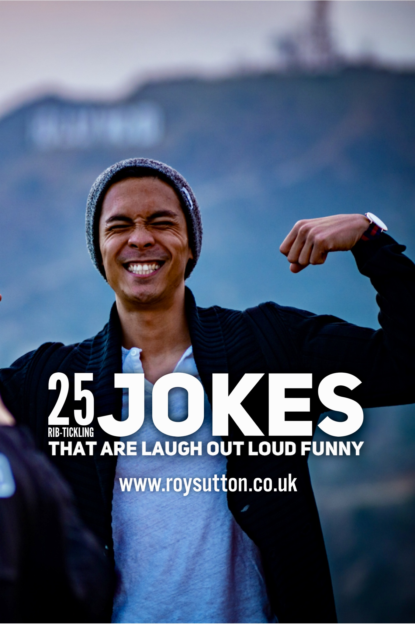 25 rib-tickling jokes that are laugh out loud funny - Roy Sutton