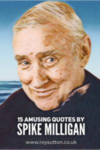 15 amusing quotes by Spike Milligan