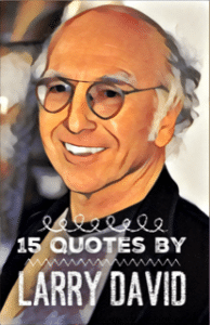 Quotes by Larry David