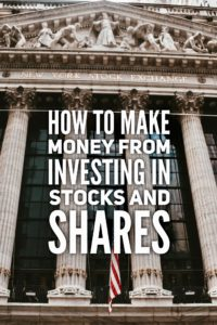 How to make money from investing in stocks and shares
