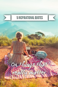 Inspirational quotes on things that really matter
