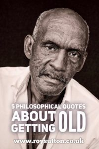 Philosophical quotes about getting old