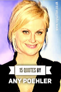 15 Quotes by Amy Poehler