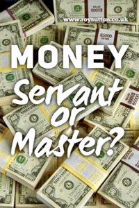 Money Servant or Master