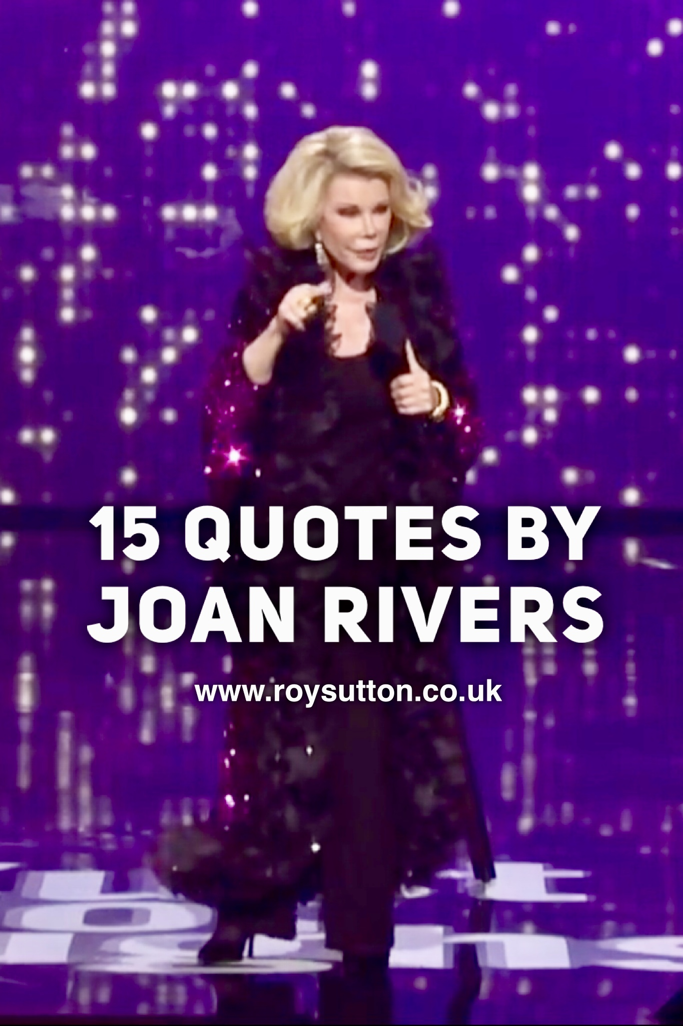 15 Quotes by Joan Rivers - Roy Sutton