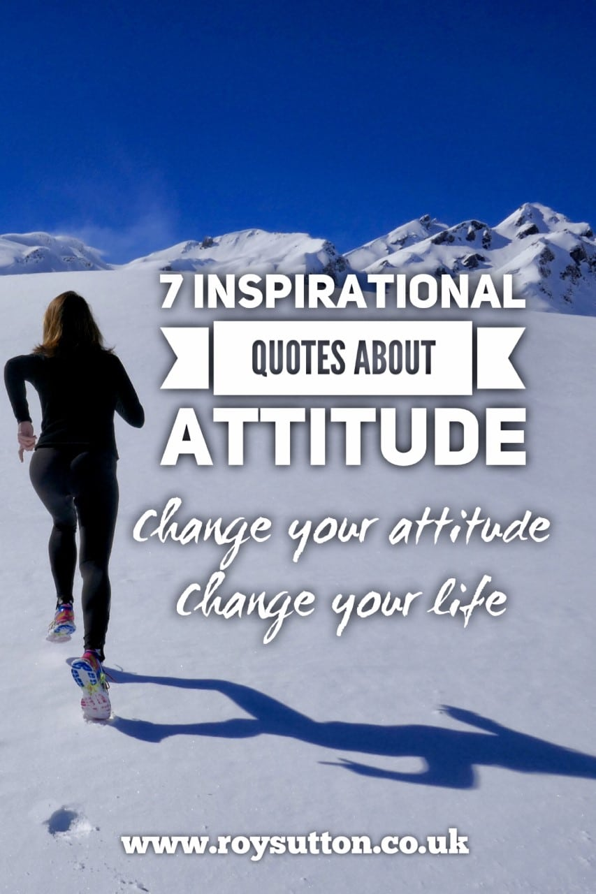 7 Inspirational Quotes About Attitude Roy Sutton