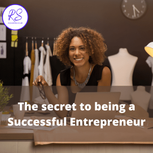 The secret to being a successful entrepreneur