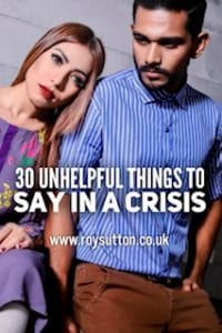 Unhelpful things to say in a crisis