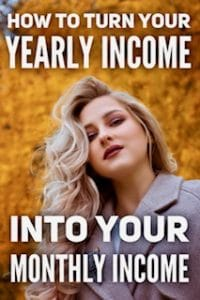 How to turn your yearly income into your monthly income