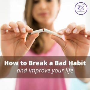 How to break a bad habit