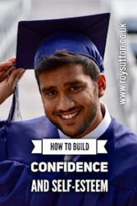How to build confidence and self-esteem
