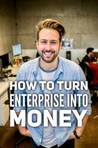 Turn enterprise into money