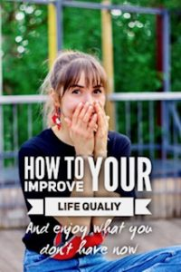 How to improve your life quality