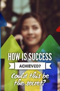 How is success achieved