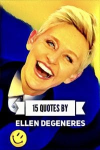 Quotes by Ellen Degeneres