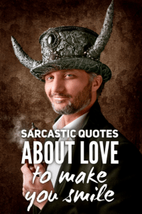 Sarcastic quotes about love