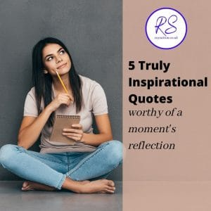 5 Truly inspirational quotes