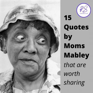 15 Quotes by Moms Mabley