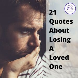 21 Quotes About Losing a Loved One