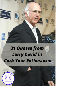 quotes from Larry David in Curb Your Enthusiasm