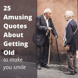 amusing quotes about getting old