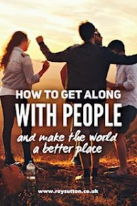 How to get along with people