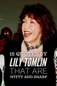 Quotes by Lily Tomlin