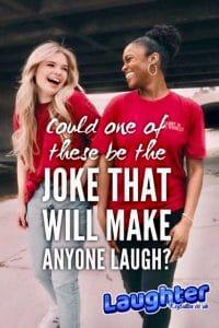 Joke that will make anyone laugh