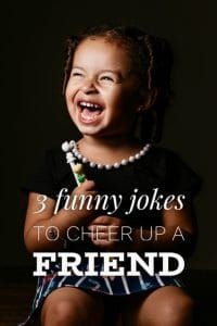 funny jokes to cheer up a friend