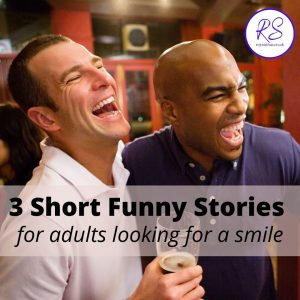 3 short funny stories for adults